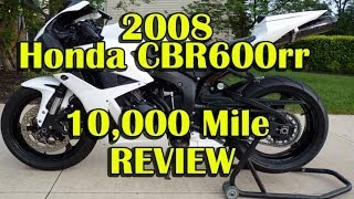 1. 2008 Honda CBR600rr 10K Mile Review - Best Supersport For The Street