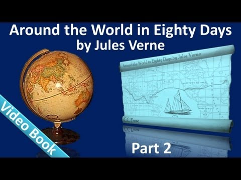 Part 2 - Around the World in 80 Days Audiobook by Jules Verne (Chs 15-25) (видео)