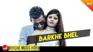 Barkhe Bhel By Alif Khan & Shanta Magar
