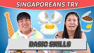 Video Singaporeans Try: Basic Skills MP3, 3GP, MP4, WEBM, AVI, FLV Oktober 2018