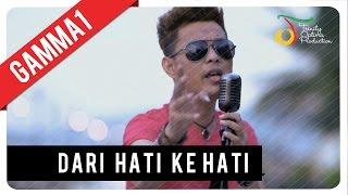 Download Lagu Gamma1 - Dari Hati Ke Hati Mp3