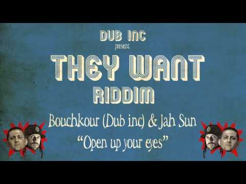 Bouchkour (Dub inc) & Jah Sun - Open up your eyes (