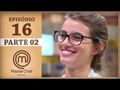 MASTERCHEF BRASIL 20062017  PARTE 2  EP 16  TEMP 04