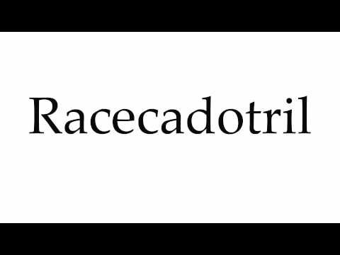 How to Pronounce Racecadotril