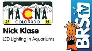 LED Lighting in Aquarium Applications Presentation by Nick Klase | MACNA 2014