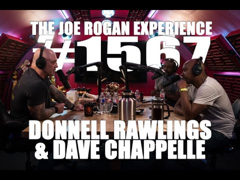 Joe Rogan Experience #1567 - Donnell Rawlings & Dave Chappelle