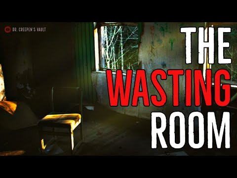 """The Wasting Room"" 