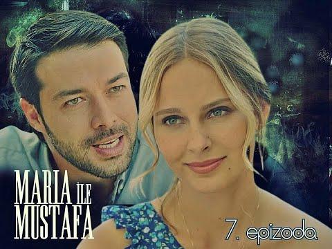 Marija i Mustafa - 7.epizoda sa prevodom cela