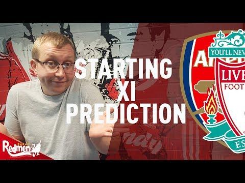 Arsenal V Liverpool | Starting XI Prediction LIVE