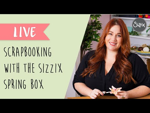 DIY Scrapbook Page With The NEW Sizzix Spring Craft Box - Sizzix