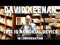 David Keenan   This Is Memorial Device  in conversation