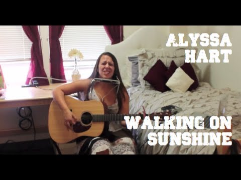 ALYSSA HART - Walking on Sunshine - Katrina and the Waves.
