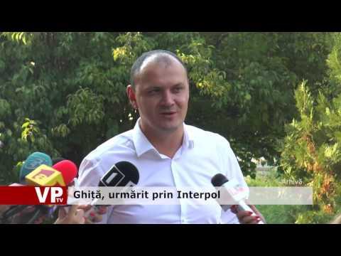 Ghiță, urmărit prin Interpol