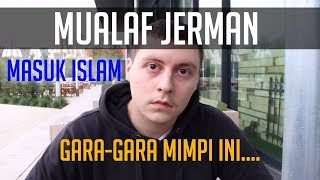 Video Mualaf Jerman : Ibu dan Anak masuk islam gara gara mimpi ini... MP3, 3GP, MP4, WEBM, AVI, FLV September 2018