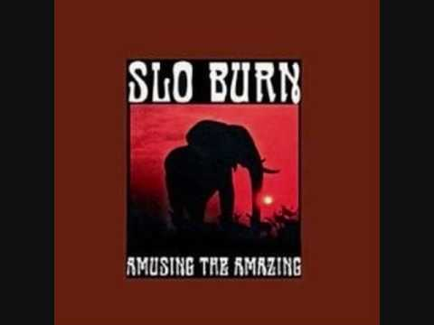 Slo Burn - Positiva