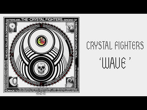 Wave - http://facebook.com/crystalfighters New album 'CAVE RAVE' out May 27th 2013. World tour dates here: http://po.st/cftour / Pre-order here: http://po.st/cavera...
