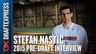 Stefan Nastic - 2015 Pre-Draft Interview - DraftExpress