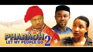 Pharaoh Let My People Go Nigerian Movie - Part 2
