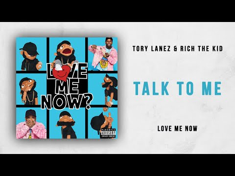 Tory Lanez & Rich The Kid - Talk To Me (Love Me Now)