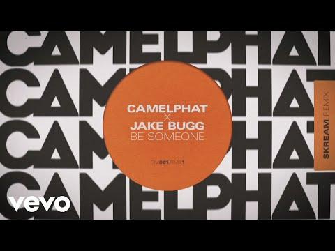 CamelPhat, Jake Bugg - Be Someone (Skream Remix) [Audio] (Skream Remix)
