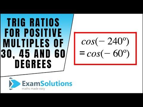 Trig. Kennzahlen für positive Vielfache von 30, 45 und 60 Grad: ExamSolutions