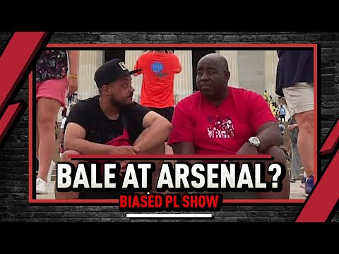 Would You Take Gareth Bale At Arsenal? | The Biased Premier League Show