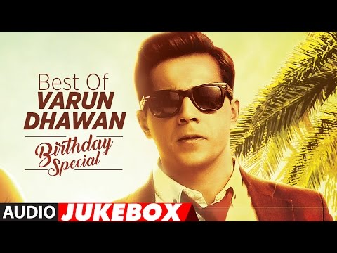 Best Of Varun Dhawan Songs || Birthday Special ||