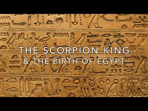 The Scorpion King and the Birth of Egypt