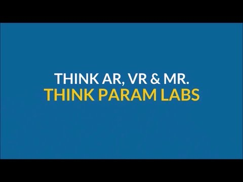 Param Labs - One stop destination for AR, VR and MR