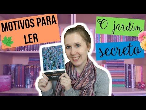 Veda #22 | 5 motivos para ler O Jardim Secreto | Leituras de Deni