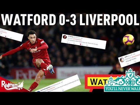 Watford V Liverpool 0-3 | #LFC Fan Twitter Reactions