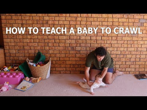 HOW TO TEACH A BABY TO CRAWL