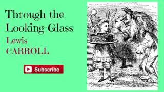 Through the Looking Glass by Lewis Carroll - Audiobook