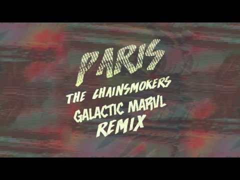 The Chainsmokers - Paris (Galactic Marvl Remix)