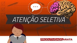 Atenção Seletiva - by Seiti Arata