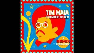 Tim Maia - O Caminho do BEM (Edinho Chagas Remix)