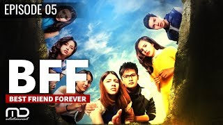 Video Best Friends Forever (BFF) - EPISODE 05 MP3, 3GP, MP4, WEBM, AVI, FLV Juni 2018