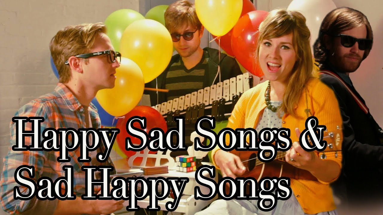 Happy Sad Songs and Sad Happy Songs
