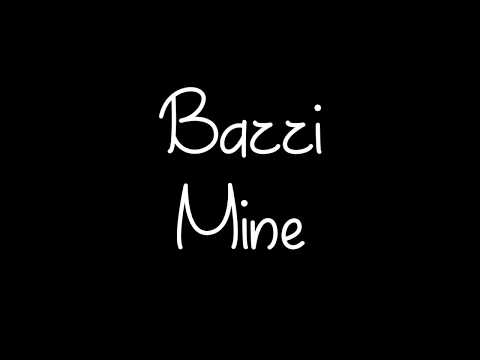 Bazzi - Mine Lyrics (видео)