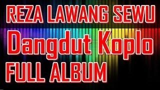 Reza Lawang Sewu Full Album - Oplosan 2 - Dangdut Koplo Terbaru 2015