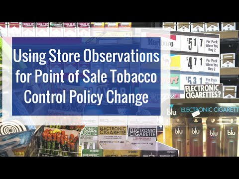 Using Store Observations for Point of Sale Tobacco Control Policy Change