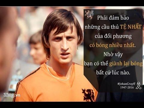 Những phát ngôn để đời của Johan Cruyff
