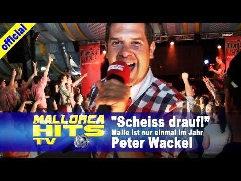 Malle ist nur einmal im Jahr, Scheiss drauf, Peter Wackel