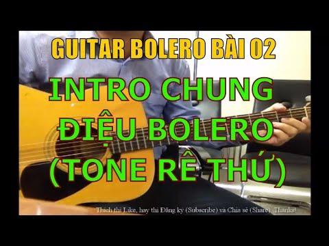 Intro điệu Bolero Rê thứ + Kỹ thuật Bass, láy (Hướng dẫn dạo intro cho các bài hát điệu bolero)