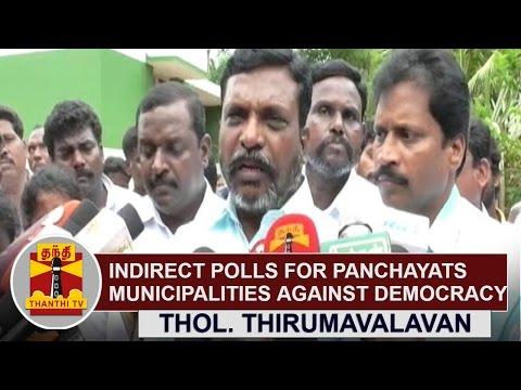 Indirect-Election-of-Mayors-and-Chairmen-to-Municipalities-against-democracy-Thol-Thirumavalavan