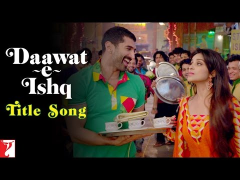 Daawat-e-Ishq - Title Song - Aditya Roy Kapur - Parineeti... Aditya Roy Kapur,Parineeti Chopra