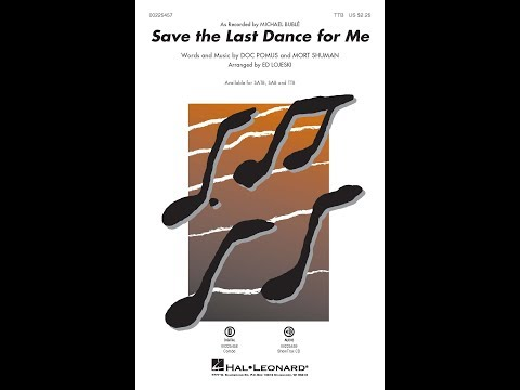 Save the Last Dance for Me (TTB) - Arranged by Ed Lojeski