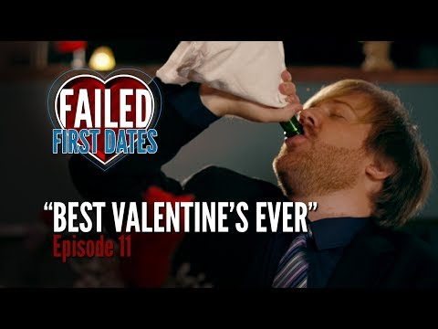 Failed First Dates - Ep. 11 - Best Valentine's Ever (Season Finale)
