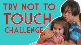 TRY NOT TO TOUCH CHALLENGE featuring KEIKI EXPERIENCE