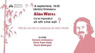 """Eveniment """"Alan Watts: Ce te impiedica sa afli cine esti?"""""""